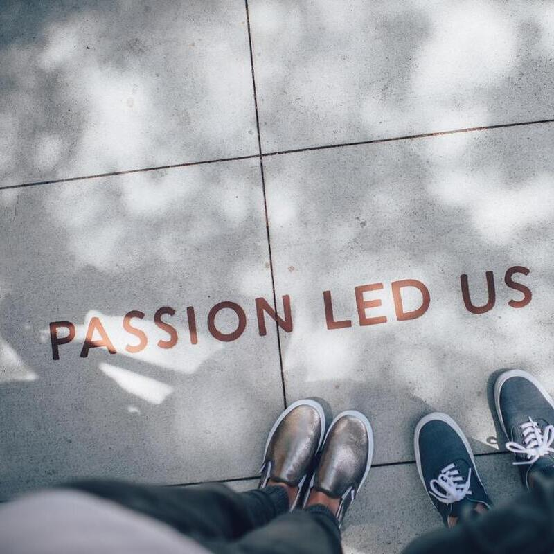 Passion led us